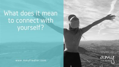 What does it mean to connect with yourself
