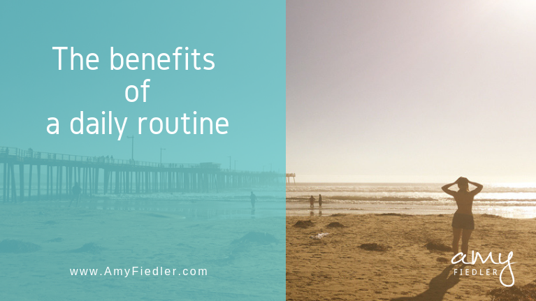 The Benefits of a Daily Routine