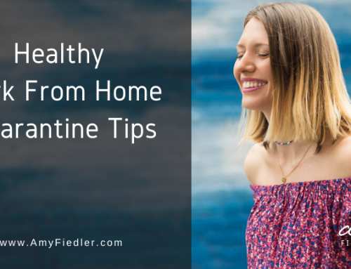 Healthy Work From Home Quarantine Tips