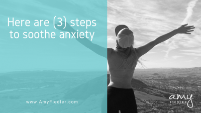 three steps to soothe anxiety