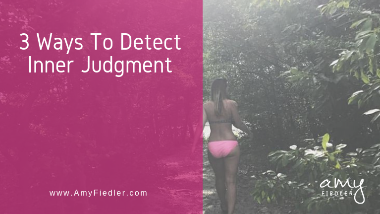 (3) Ways To Detect Inner Judgment